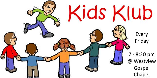 Kid's Klub Friday Nights at 7pm
